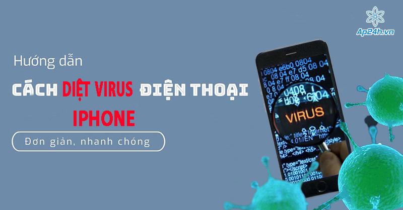 Diệt Virus trên iphone nhanh chóng