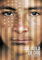 La Jaula De Oro: The Golden Dream