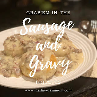 Sausage and Gravy with Biscuits.