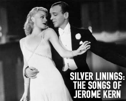 Silver Linings: The Songs of Jerome Kern