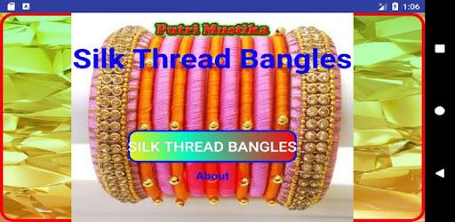 Приложения в Google Play – Silk thread bangles