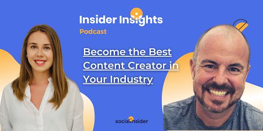 [Insider Insights Podcast] Become the Best Content Creator in Your Industry