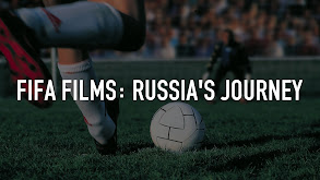 FIFA Films: Russia's Journey thumbnail
