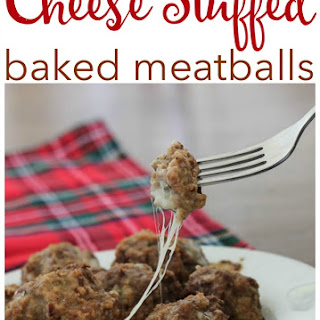 Cheese Stuffed Baked Meatballs.
