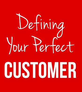 Defining your perfect customer