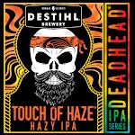 DESTIHL Deadhead IPA Series: Touch Of Haze