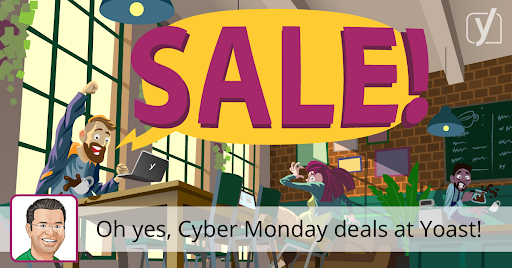 Oh yes, Cyber Monday deals at Yoast!