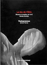 Photo: Le Jeu de l'être (ruines et chantiers de l'art) Nicolas Roméas illustré par les photogrammes de Olivier Perrot ISBN 2-9521402-0-0 janvier 2004 http://www.passant-ordinaire.com/chroniqueLivre.asp?id=31 www.horschamp.org