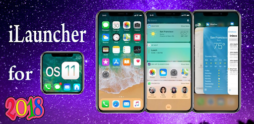 ilauncher for iphone 8 plus / theme ios 11 1 0 apk download