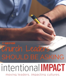 11 Questions Church Leaders Should Be Asking