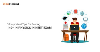 10 Important Tips for Scoring 140+ in Physics in NEET 2019