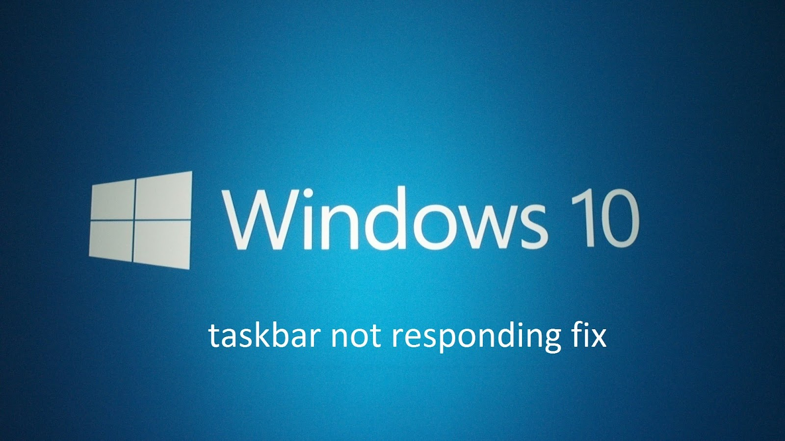 How to Resolve Taskbar Not Responding