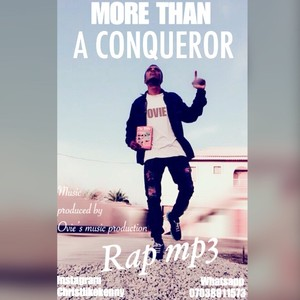 MORE THAN A CONQUEROR Upload Your Music Free