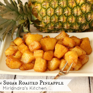 Brown Sugar Roasted Pineapple.