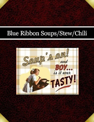 Blue Ribbon Soups/Stew/Chili