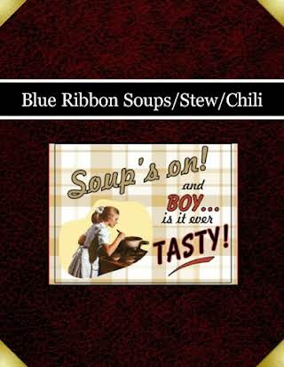 Blue Ribbon Soups/Stew/Chili