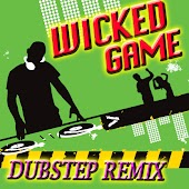 Wicked Game (Made Famous by Chris Isaak) (Dubstep Remix)