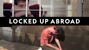Locked Up Abroad thumbnail