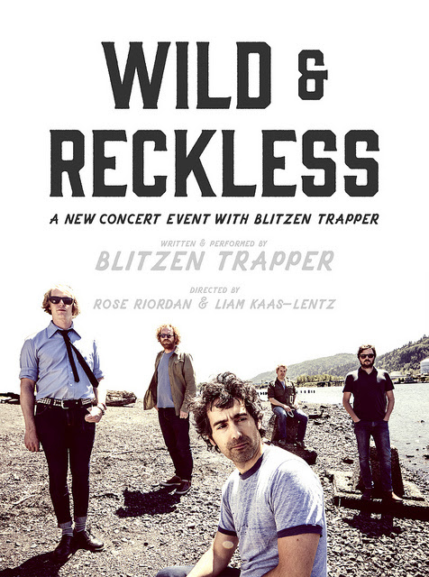 Portland Center Stage and Wild and Reckless: A New Musical Event from Blitzen Trapper. Written and Performed By Blitzen Trapper, Directed by Rose Riordan and Liam Kaas-Lentz Poster Design by Michael Buchino Photo by Kate Szrom