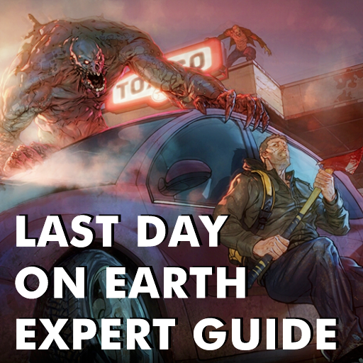 Last Day on Earth Expert Guide