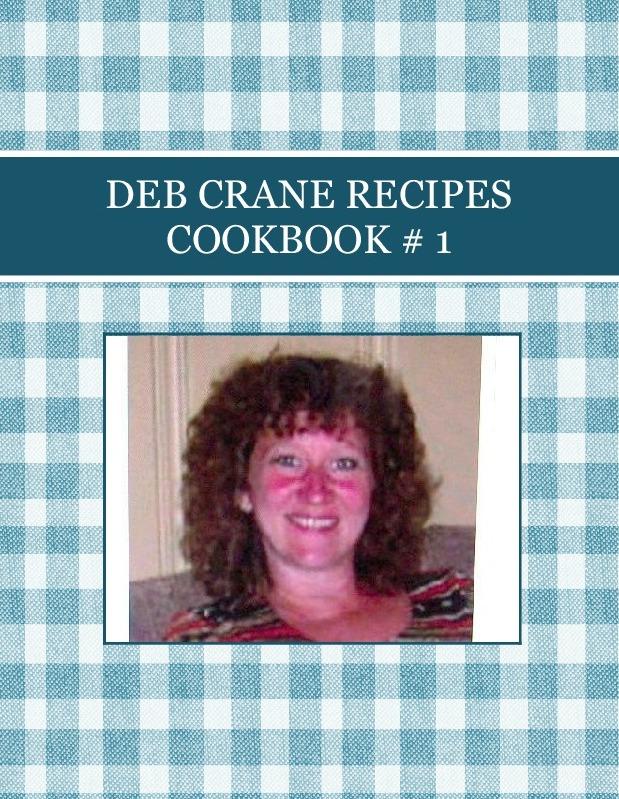 DEB CRANE RECIPES COOKBOOK # 1