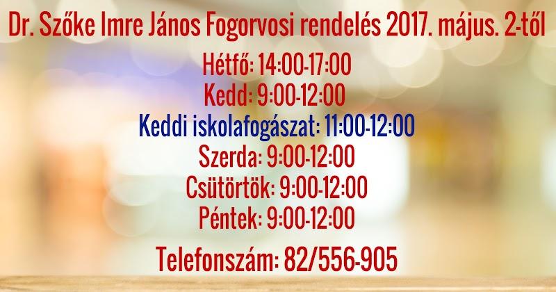 Dr. Szőke Imre János - Fogorvosi rendelés 2017. május. 2-től