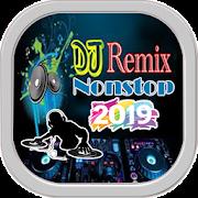 100+ Dj Remix Nonstop 2019 Terbaru