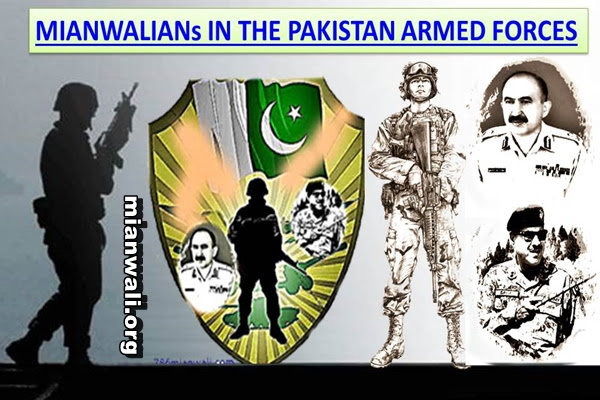 MIANWALIANs IN THE PAKISTAN ARMED FORCES