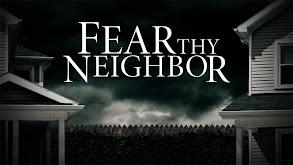 Fear Thy Neighbor thumbnail