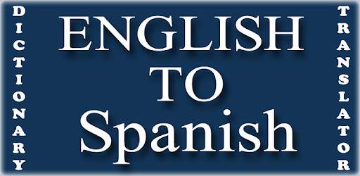 English To Spanish Translator & Dictionary - Apps on Google Play