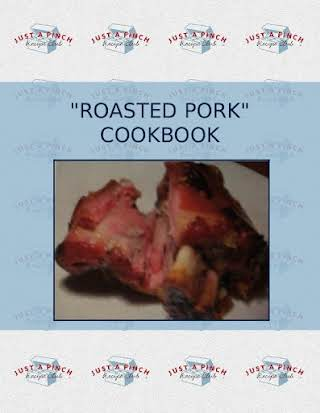 """ROASTED PORK"" COOKBOOK"