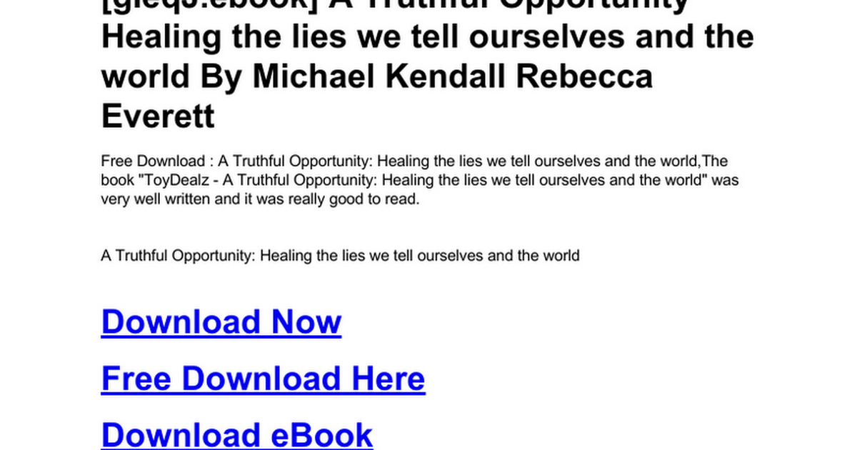 A Truthful Opportunity Healing The Lies We Tell Ourselves And The