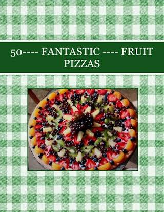 50---- FANTASTIC ----  FRUIT PIZZAS