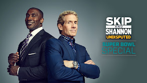Skip and Shannon: Undisputed Super Bowl Special thumbnail