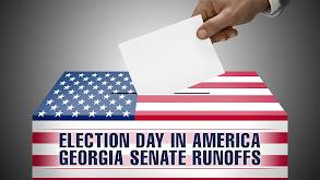 Election Day in America: Georgia Senate Runoffs thumbnail