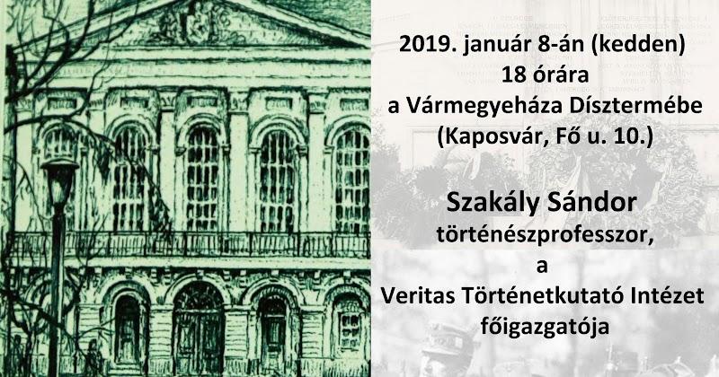 Szakály Sándor történészprofesszor előadása - Kaposvár 2019.01.08