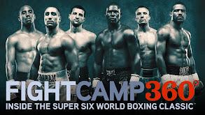 Fight Camp 360: Inside the Super Six World Boxing Classic thumbnail