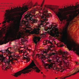 Pomegranate for Health 4 by Dave Walters - Typography Quotes & Sentences ( red, nature, fruit, pomegranate, lumix fz2500, food, colors,  )