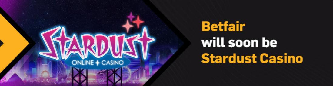 Betfair to become Stardust Casino