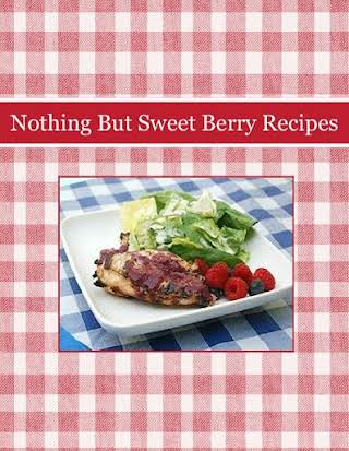 Nothing But Sweet Berry Recipes