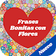 Download Frases Bonitas con Flores y Rosas de Amor For PC Windows and Mac