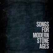 Songs for Modern Stone Ages