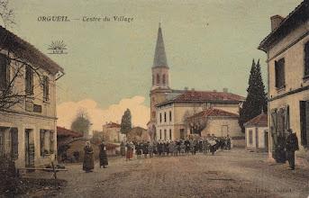 Photo: Orgueil - Tarn-et-Garonne - centre du village en venant de Nohic - Carte postale postée en 1910