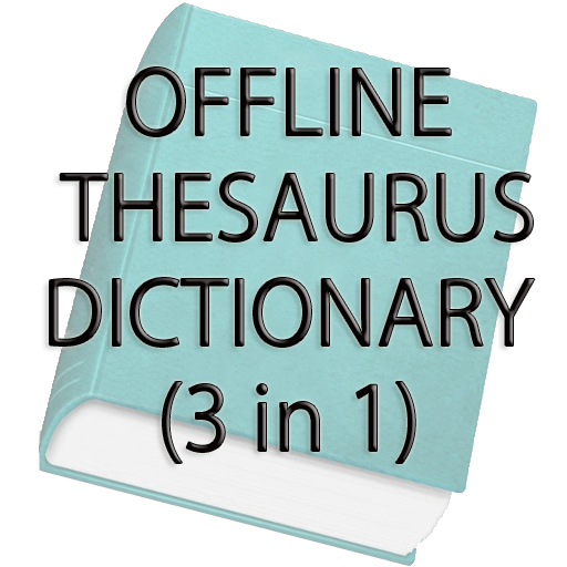 Offline Thesaurus Dictionary file APK for Gaming PC/PS3/PS4 Smart TV