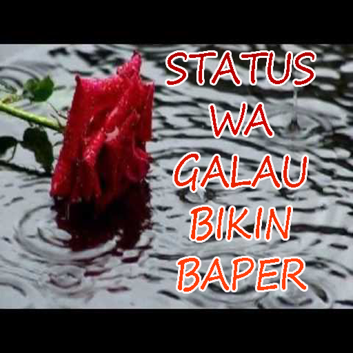 Status Wa Galau Bikin Baper 105 Apk Download Com