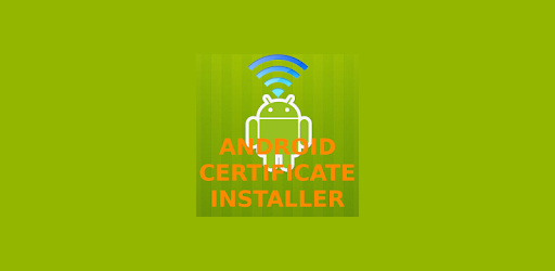 Certificate Installer - Apps on Google Play