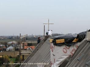 Photo: 6.11.2014 montaż krzyża