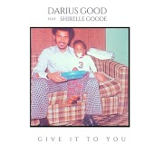 Give It to You (feat. Shirelle Goode)