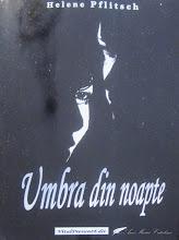 """Photo: """"Umbra din noapte"""" apărut la editura VitalPreventEdit Craiova şi semnat de scriitoarea Helene Pflitsch"""