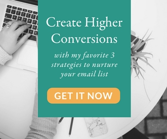 Create Higher Conversions with my 3 Favorite Email Nurturing Strategies